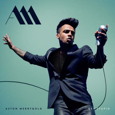 Get Stupid - Aston Merrygold song