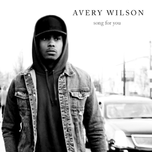 Avery Wilson - Song for You