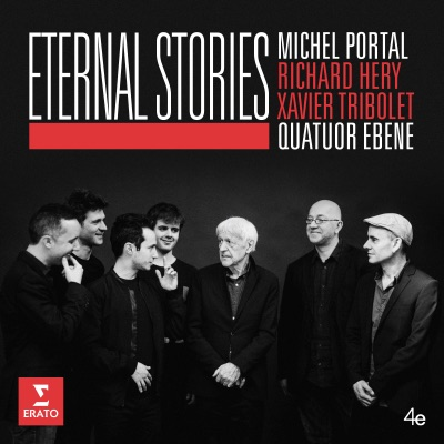 Quatuor Ébène & Michel Portal – Eternal Stories