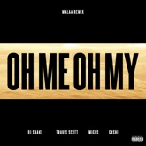 Oh Me Oh My (Malaa Remix) [feat. Travis Scott, Migos & G4shi] - Single