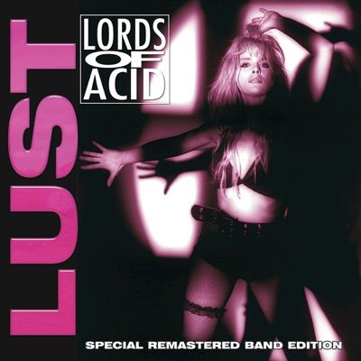 Lust (Special Remastered Band Edition) - Lords Of Acid