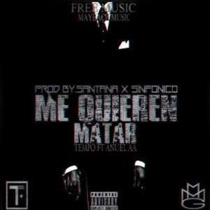 Me Quieren Matar (feat. Anuel AA) - Single Mp3 Download