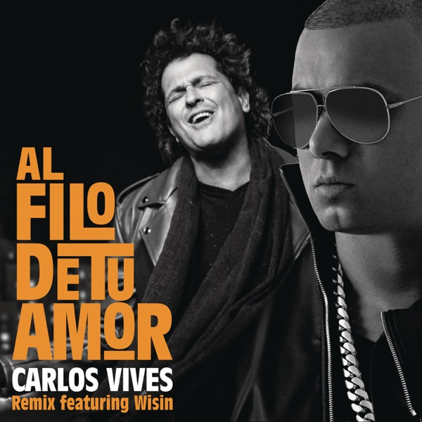 Al Filo de Tu Amor (Remix) [feat. Wisin] - Single