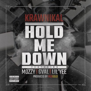 Hold Me Down (feat. Mozzy, G-Val & Lil Yee) - Single Mp3 Download