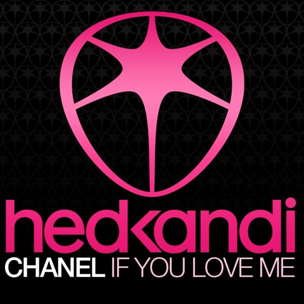 Chanel - If You Love Me