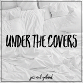Under The Covers  EP-Jess and Gabriel