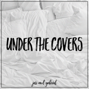 Under the Covers - EP - Jess and Gabriel - Jess and Gabriel