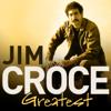Jim Croce - Bad, Bad Leroy Brown artwork