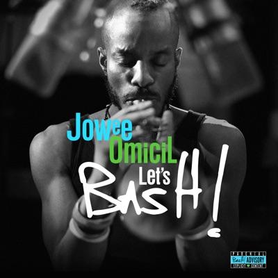 Jowee Omicil– Let's Bash!