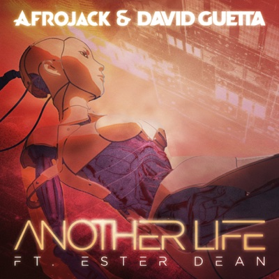 Another Life (feat. Ester Dean) [Radio Mix] - Afrojack & David Guetta song