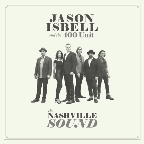 Jason Isbell and the 400 Unit - Hope the High Road