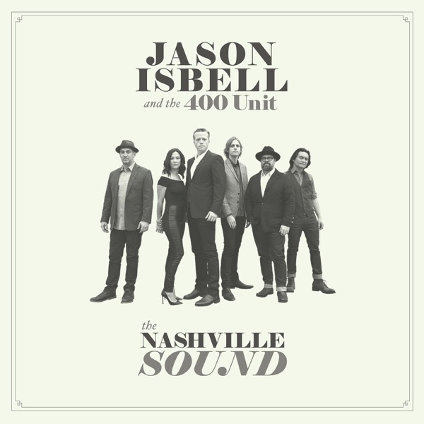 The Nashville Sound Jason Isbell and the 400 Unit album cover