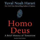 Homo Deus: A Brief History of Tomorrow (Unabridged)