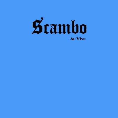 Scambo (Ao Vivo) - Scambo