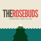 The Rosebuds - Oh It's Christmas