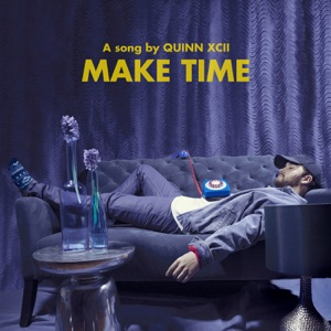 Quinn XCII - Make Time