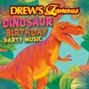 Drew's Famous Dinosaur Birthday Party Music