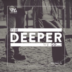 The Deeper We Go...!, Vol. 25