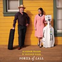 Ports of Call by Alasdair Fraser & Natalie Haas on Apple Music