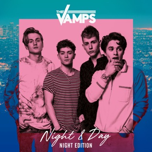 Night & Day (Night Edition) – The Vamps