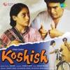 Koshish Original Motion Picture Soundtrack