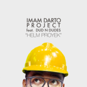Helm Proyek (feat. Dud N Dudes) - Imam Darto Project