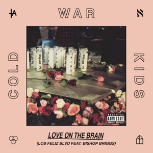 Love On the Brain (Los Feliz Blvd) [feat. Bishop Briggs] - Single Mp3 Download