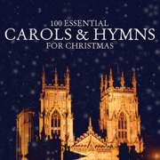 100 Essential Carols & Hymns for Christmas - Various Artists