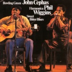 Bowling Green John Cephas & Harmonica Phil Wiggins - Dog Days of August