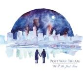 Post War Dream - Fading In