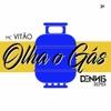 Olha o Gás Dennis Remix feat Dennis DJ Single