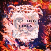 Setting Fires (feat. XYLØ) [Remixes] - EP