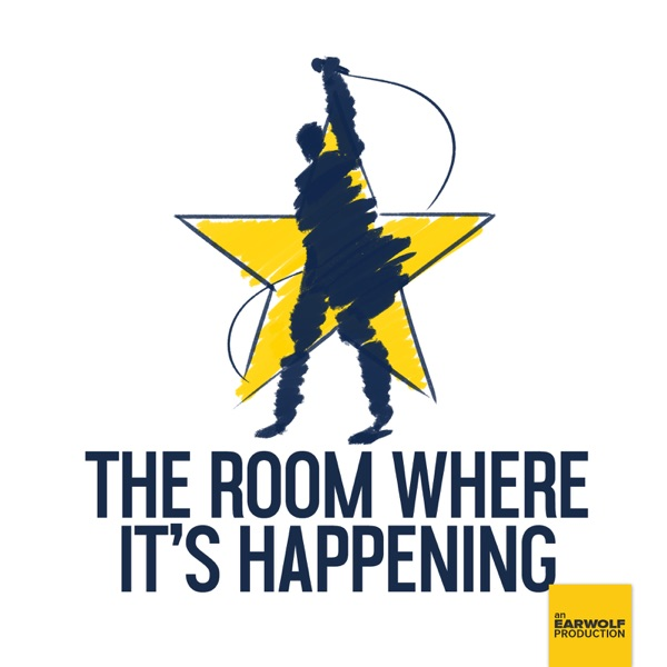 The Room Where It's Happening: A Hamilton Fan Podcast