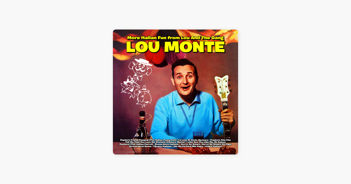More Italian Fun From Lou And The Gang By Lou Monte On Apple Music
