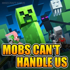 Mobs Can T Handle Us