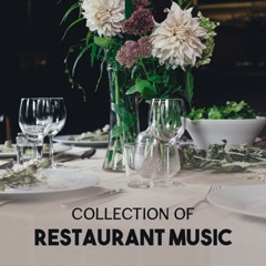 Collection of Restaurant Music – Instrumental Jazz for Relaxed Evening Meal, Wine Tasting, Jazz Moody Background for Dinner with Family or Friends