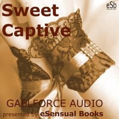 Sweet Captive (Unabridged)