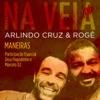 Maneiras feat Zeca Pagodinho e Marcelo D2 Single