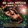40 Velikih Hitova - Pjesme Za Ples - Pleši Sa Mnom