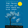 The Things You Can See Only When You Slow Down: How to be Calm in a Busy World (Unabridged) - Haemin Sunim & Chi-Young Kim Translator