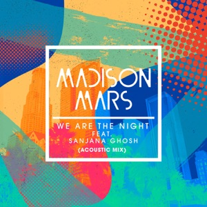 We Are the Night (feat. Sanjana Ghosh) [Acoustic Mix] - Single Mp3 Download