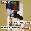 Cold Remix feat Future Gucci Mane Single