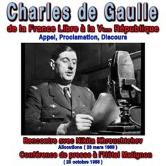 Les grands discours de Charles de Gaulle de la France libre à la Vème République