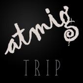 Atmig - Trip (Radio Edit)