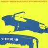 Transient Random-Noise Bursts With Announcements, Stereolab
