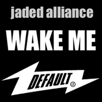 Wake Me (Koma, Bones rmx) - JADED ALLIANCE