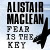 Alistair Maclean - Fear Is the Key (Unabridged) artwork