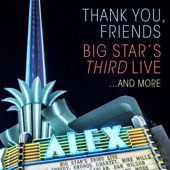 Big Star's Third Live - For You (feat. Jody Stephens & Luther Russell)