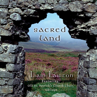 Liam Lawton & Old St. Patrick's Church Choir - Sacred Land artwork