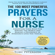 Toby Peterson - The 100 Most Powerful Prayers for a Nurse: Condition Your Mind for Serving the World and Making a Difference (Unabridged)